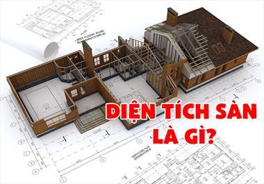 Diện tích sàn là gì? Các loại diện tích trong xây dựng