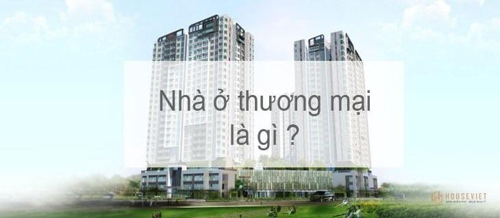 Nhà ở thương mại là gì? Ưu, nhược điểm khi mua nhà ở thương mại