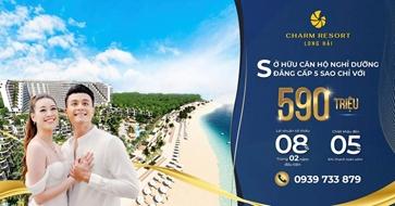 Chính Thức Ra Mắt Căn Hộ Đẳng Cấp 5 Sao Charm Resort Long Hải