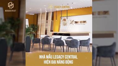 Trải nghiệm căn hộ mẫu Legacy Central Bình Dương
